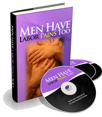 Men Have Labor Pains Too