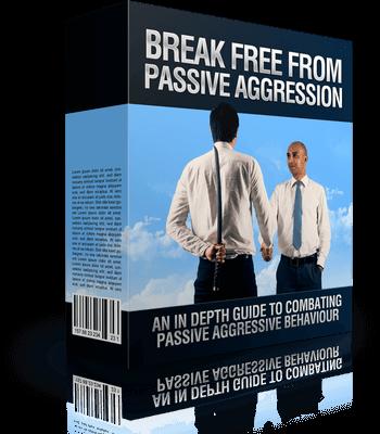 Break Free From Passive Aggression